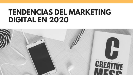 Tendencia de marketing digital 2020